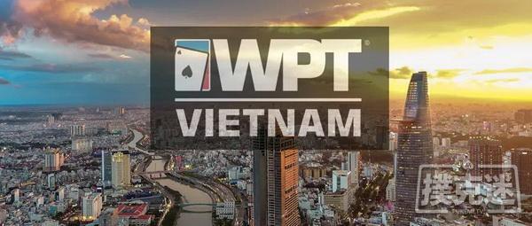 蜗牛扑克:3月14日-3月24日,WPT越南站最强攻略!